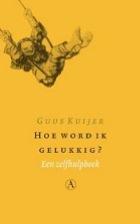kuijer_hoe_word_ik_gelukkig
